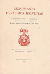 Hablützel, Herbert / Hans Hess. - Herausgegeben von der Schweiz. Heraldischen Gesellschaft / publié par la Société Suisse d'Héraldique. - Monumenta Heraldica Helvetiae. Namensverzeichnis / Répertoire.