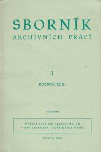 Ruzek, Vladimir / Milady Horakové (Red.). Sbornik. 1, Rocnik XLII. Archivnich Praci.