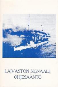 Liputusta Koskeva Osa (Hrsg.): Laivaston Signaali - Ohjesääntö (L. S. O.).