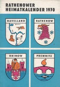 Rathenow. - Deutscher Kulturbund, Sektion Natur- und Heimatfreunde (Hrsg.) / Ernst Adermann (Red.): Rathenower Heimatkalender 1970 - 14. Ausgabe.