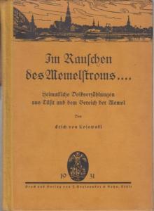 Lojewski, Erich von : Im Rauschen des Memelstroms… Heimatliche Volkserzählungen aus Tilsit und dem Bereich der Memel.