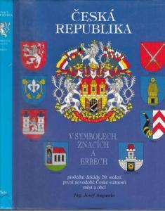 Augustin, Josef (Text / Illustrace) / Carek, Jiri (text): Ceska republika ve znacich, symbolech a erbech.