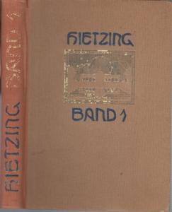 Hietzing. - Arbeitsgemeinschaft für Heimatkunde ( Hrsg.) : Hietzing. 1. Band : Landschaft und Siedlung. Ein Heimatbuch des 13. Wiener Gemeindebezirkes.