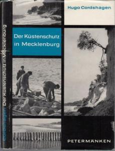 Cordshagen, Hugo: Der Küstenschutz in Mecklenburg. Seine Geschichte von den Anfängen bis zum Jahre 1945. (= Veröffentlichungen des Mecklenburgischen Landeshauptarchivs, Band III).
