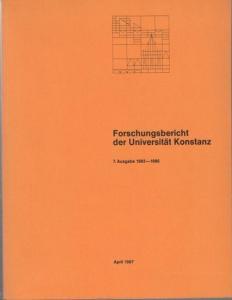 Konstanz. - Universität. - Forschungsbericht der Universität Konstanz. 7. Ausgabe 1983 - 1986.