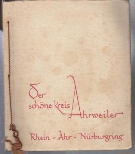 Ahrweiler. - Hans Wagner (Fotos). - Der schöne Kreis Ahrweiler. Rhein - Ahr - Nürburgring.