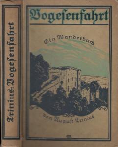 Trinius, August: Vogesenfahrt. Ein Wanderbuch.