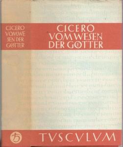 Cicero, M. Tullius - Wolfgang Gerlach, Karl Bayer (Hrsg.): Vom Wesen der Götter. Drei Bücher (in einem Band). Lateinisch - Deutsch. (= Tusculum Bücherei). M. Tulli Ciceronis: De Natura Deorum, Libri III).