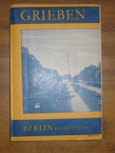 Berlin. - Grieben. - Berlin und Umgebung. Kleine Ausgabe mit Angaben für Autofahrer. Mit 10 Karten und Plänen und 10 Abbildungen. (= Grieben Reiseführer Band 25).