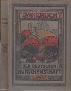 Deutsche Burschenschaft. - Hugo Böttger ( Hrsg.): Jahrbuch der Deutschen Burschenschaft 1905. Dritter ( 3. ) Jahrgang. Aus dem Inhalt: hogo Böttger - Dokumente und Tatsachen der Burschenschaft / Adolf Langguth: Der deutsche Professor der Gegenwart / M....