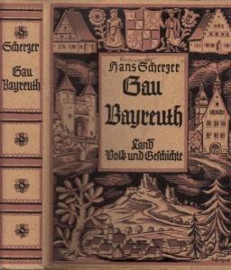 Bayreuth.- Hans Scherzer (Hrsg.): Gau Bayreuth - Land, Volk und Geschichte. Mit 128 Zeichnungen