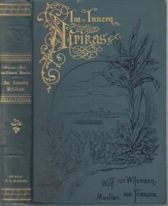 Wißmann, Hermann von / Wolf, Ludwig / Francois, Curt von / Mueller, Hans : Im Innern Afrikas. Die Erforschung des Kassai ( Kasai ) während der Jahre 1883, 1884 und 1885.