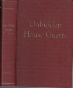 Hartnack, Hugo : Unbidden house guests. Volume 1. - Contents: Part I - Table of contents / Part II: Plants ( Plants as housepests and plant relations to animal housepests / Part III: Lower animals in systematic order / Part V: Backboned animals. Chordata