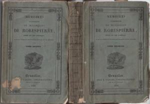 Robespierre, Maximilien. - [ Charles Reybaud ]. - Memoires authentiques de Maximilien Robespierre, ornes de son portrait et de fac simile de son ecriture extraits de ses memoires. 2 tomes.