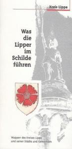 Lippe. - Kauther, Helmut Dr. Hrsg. Kreis Lippe. Was die Lipper im Schilde führen. Wappen der Kreises Lippe und seiner Städte und Gemeinden.