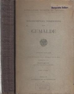 Königliche Museen zu Berlin.- Julius Meyer, L. Scheibler, W. Bode (Bearb.): Beschreibendes Verzeichnis der Gemälde.