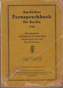 Amtliches Fernsprechbuch Berlin. - Amtliches Fernsprechbuch Berlin. Ausgabe Dezember 1945. Herausgegeben vom Magistrat der Stadt Berlin Abteilung für Post- und Fernmeldewesen.