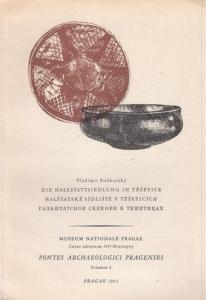 Podborsky, Vladimir: Die Hallstattsiedlung in Tesetice - Halstatske Sidliste V Teseticich. (Museum Nationale Pragae - Fontes Archaeologici Pragenses - Curat editionem Jiri Neustupny, Volumen 9).
