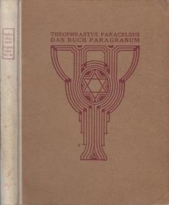 Paracelsus - Theoprastus Paracelsus / Franz Strunz (Hrsg.): Theoprastus Paracelsus - Das Buch Paragranum.