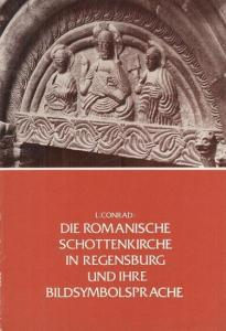 Conrad, Lore : Die Romanische Schottenkirche in Regensburg und ihre Bildsymbolsprache. Darstellung einer Systematischen Deutung Sakraler Kunst aus dem Europa des 12. Jahrhunderts.