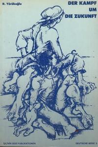 Yürükoglu, R. : Der Kampf um die Zukunft. Rede auf einer Veranstaltung am 10. September 1981 anlässlich des 61. Jahrestags der Gründung der Kommunistischen Partei der Türkei. - Deutsche Serie 3.