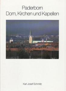 Schmitz, Karl Josef : Paderborn. Dom, Kirchen und Kapellen.