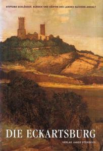 Schmuhl, Boje / Breitenborn, Konrad ( Hrsg. ) : Die Eckartsburg. - Schriftenreihe der Stiftung Schlösser, Burgen und Gärten des Landes Sachsen - Anhalt. Band 1.