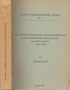 Bischof, Henning - Udo Oberem (Hrsg.): Die Spanisch - Indianische Auseinandersetzung in der nördlichen Sierra Nevada de Santa Marta (1501 - 1600) (= Bonner Amerikanistische Studien, Nr. 1).