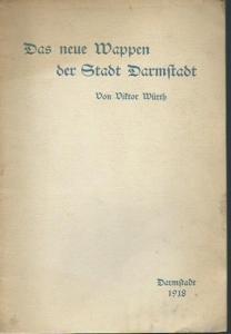 Darmstadt. - Würth, Viktor : Das neue Wappen der Haupt- und Residenzstadt Darmstadt. Mit Zeichnungen von A. Schädel.