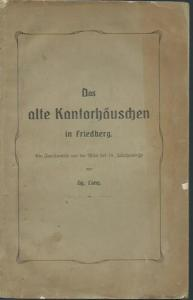 Friedberg. - Lang, Gg.: Das alte Kantorhäuschen in Friedberg. Ein Familienbild aus der Mitte des 19. Jahrhunderts.