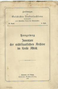 Hoogeweg, H.: Inventare der nichtstaatlichen Archive im Kreise Alfeld. (= Forschungen zur Geschichte Niedersachsens, Band II, Heft 3).