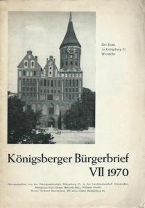 Königsberg. - Redaktion: Fritz Gause, Heinrich Hinz und Wilhelm Matull. - Herausgeber: Stadtgemeinschaft. - Königsberger Bürgerbrief VII 1970.
