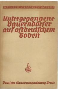 Boyens, Wilhelm Friedrich: Untergegangene Bauerndörfer auf ostdeutschem Boden. - Im Inhalt u. a. Mark, Mecklenburg, Sachsen, Pommern, Schlesien, Holstein.