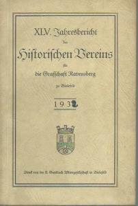 Grafschaft Ravensberg zu Bielefeld: XLVI. Jahresbericht des historischen Vereins für die Grafschaft Ravensberg zu Bielefeld. 1931. ( abweichender Deckeltitel: XLV. Jahresbericht ).