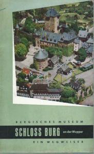 Schloss Burg an der Wupper. - Roselt, J. Christof : Bergisches Museum Schloss Burg an der Wupper. Ein kulturgeschichtlicher Wegweiser.