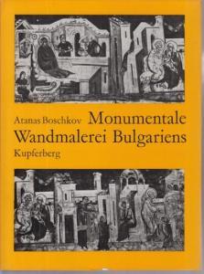 Boschkov, Atanas: Monumentale Wandmalerei Bulgariens.