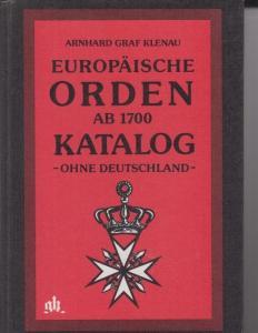 Klenau, Arnhard Graf: Europäische Orden ab 1700 : Katalog. -Ohne Deutschland- Mit Preisliste 1978/1979.