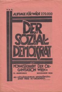 Sozialdemokrat, Der - Sozialdemokratische Arbeiterpartei, Organisation Wien. Paul Richter (Hrsg.), Julius Braunthal (Schriftltg.): Der Sozialdemokrat. 11. Jahrgang, November 1929. Monatsschrift der Organisation Wien.