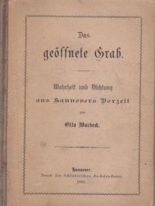 Hannover.- Otto Warbeck: Das geöffnete Grab. Wahrheit und Dichtung aus Hannovers Vorzeit.