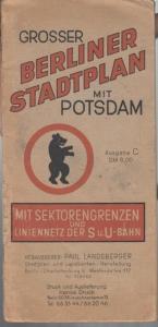Berlin. - Potsdam. - Hrsg. : Paul Landsberger. - Grosser Berliner Stadtplan mit Potsdam. Ausgabe C. Mit Sektorengrenzen und Liniennetz der S u. U - Bahn. Maßstab 1 : 30 000.