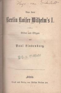 Lindenberg, Paul: Aus dem Berlin Kaiser Wilhelm´s I. Bilder und Skizzen.
