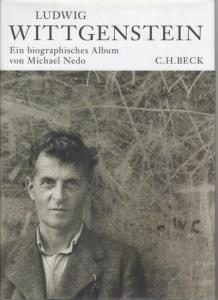 Wittgenstein, Ludwig. - Michael Nedo : Ludwig Wittgenstein. Ein biographisches Album.