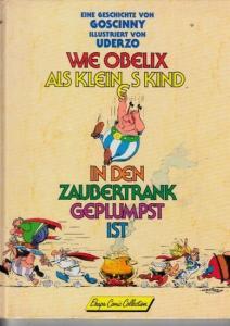 Asterix. - Goscinny / Ilustriert von Uderzo. Wie Obelix als kleines Kind in den Zaubertrank geplumpst ist.