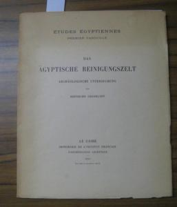 Grdseloff, Bernhard: Das Ägyptische Reinigungszelt. Archäologische Untersuchung. (Études Égyptiennes- Premier Fascicule).