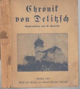Delitzsch. - Reulecke, A.: Chronik von Delitzsch. Neubearbeitet von A. Reulecke.