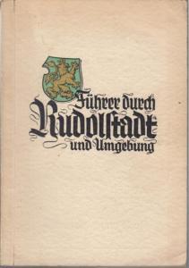 Stadtverwaltung Rudolstadt (Hrsg.) / Willi Benscheidt (Schriftltg.): Führer durch Rudolstadt und Umgebung.