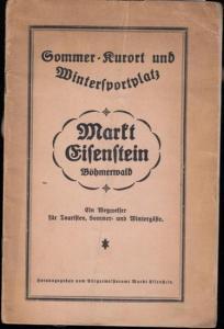 Bürgermeisteramt Markt Eisenstein (Hrsg.). - Zelezna Ruda. - Sommer-Kurort und Wintersportplatz Markt Eisenstein im Böhmerwald. Ein Wegweiser für Touristen, Sommer- und Wintergäste.