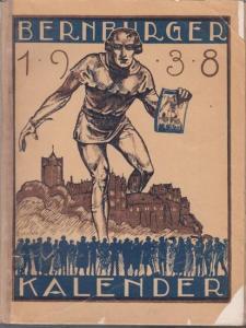 Bernburg. - Kalender. - Beiträge: Friedrich Posse, Hans Peper, Dr. Klocke, Alfred Edner u. a. - Bernburger Kalender. 1938. Heimatliches Jahrbuch für die Alt - Bernburger Lande. Dreizehnter ( 13. ) Jahrgang.