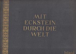 Eckstein & Söhne , A.M. (Hrsg.) Mit Eckstein durch die Welt - Inland. (Sammelbilderalbum)