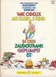 Asterix. - Rene Goscinny ( Text ) / Ilustriert von Albert Uderzo. - Wie Obelix als kleines Kind in den Zaubertrank geplumpst ist.